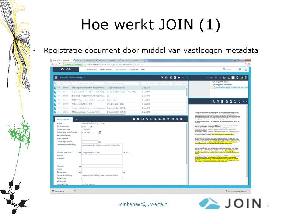 Joinbeheer@utwente.nl Hoe werkt JOIN(2) Aan de registratie kan een adres, een bestand, een andere registratie en een dossier worden gekoppeld : ScansMS office bestanden Bestand via Windows explorer Koppelen van bestand rechtstreeks uit Office applicaties met behulp van JOIN Direct 5