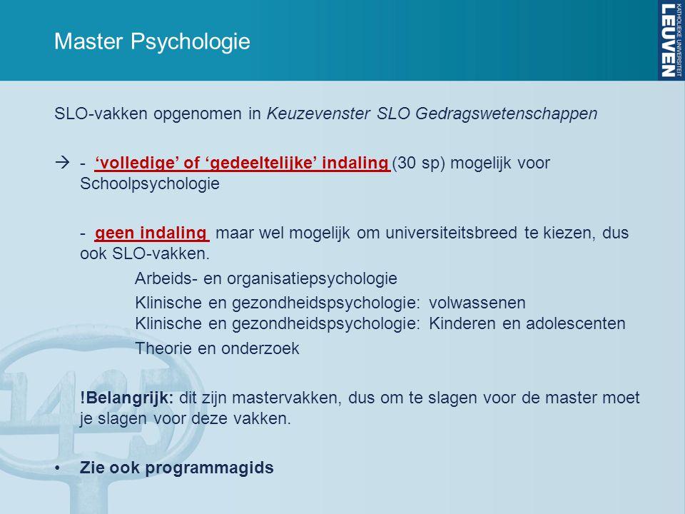 Master Psychologie SLO-vakken opgenomen in Keuzevenster SLO Gedragswetenschappen  - 'volledige' of 'gedeeltelijke' indaling (30 sp) mogelijk voor Sch