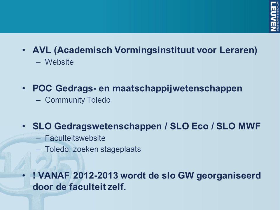 AVL (Academisch Vormingsinstituut voor Leraren) –Website POC Gedrags- en maatschappijwetenschappen –Community Toledo SLO Gedragswetenschappen / SLO Eco / SLO MWF –Faculteitswebsite –Toledo: zoeken stageplaats .