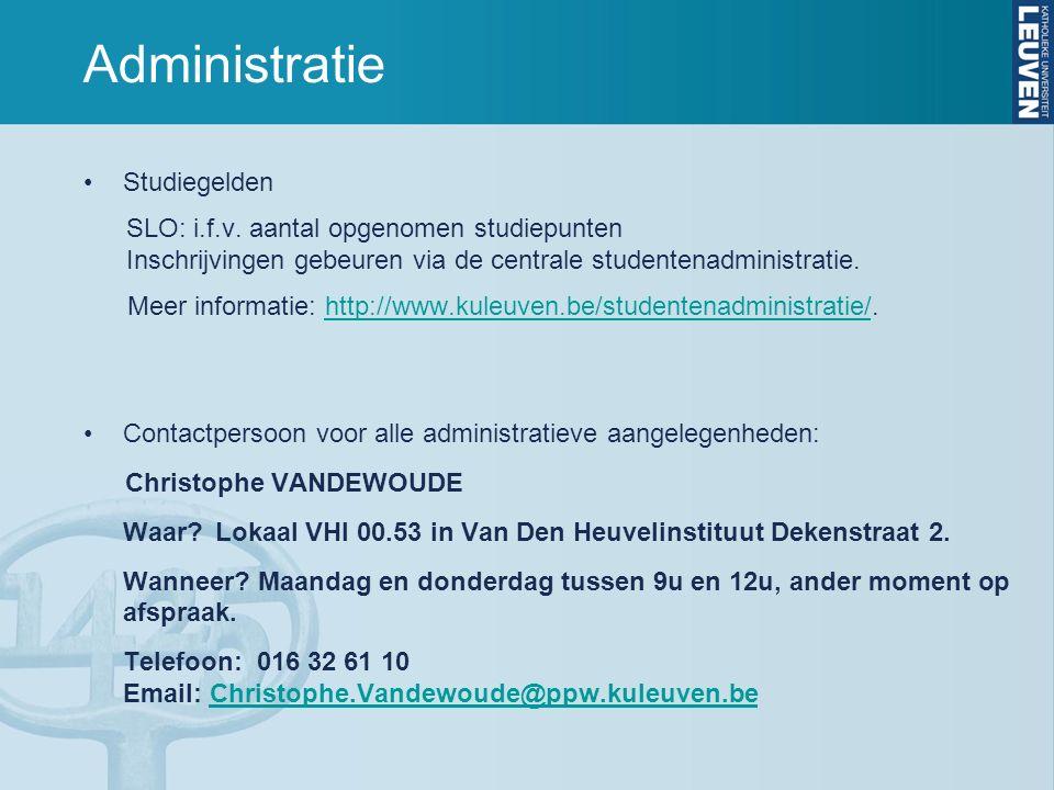 Administratie Studiegelden SLO: i.f.v. aantal opgenomen studiepunten Inschrijvingen gebeuren via de centrale studentenadministratie. Meer informatie: