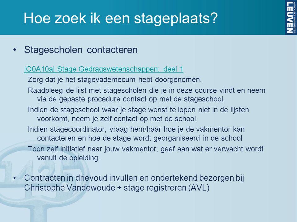 Hoe zoek ik een stageplaats? Stagescholen contacteren |O0A10a| Stage Gedragswetenschappen: deel 1 |O0A10a| Stage Gedragswetenschappen: deel 1 Zorg dat