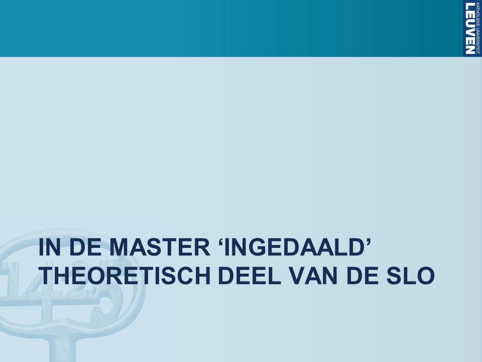 IN DE MASTER 'INGEDAALD' THEORETISCH DEEL VAN DE SLO
