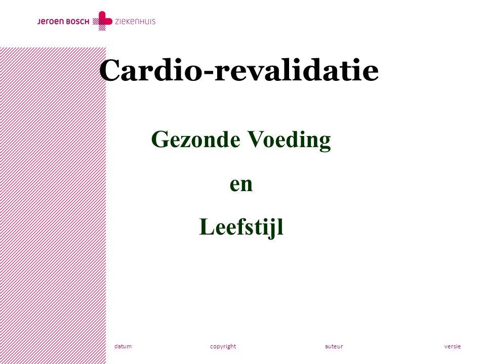 datumcopyrightauteurversie Bosch Ziekenhuis Afdeling Diëtetiek Cardio-revalidatie Gezonde Voeding en Leefstijl
