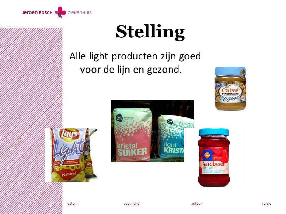 datumcopyrightauteurversie Stelling Alle light producten zijn goed voor de lijn en gezond.