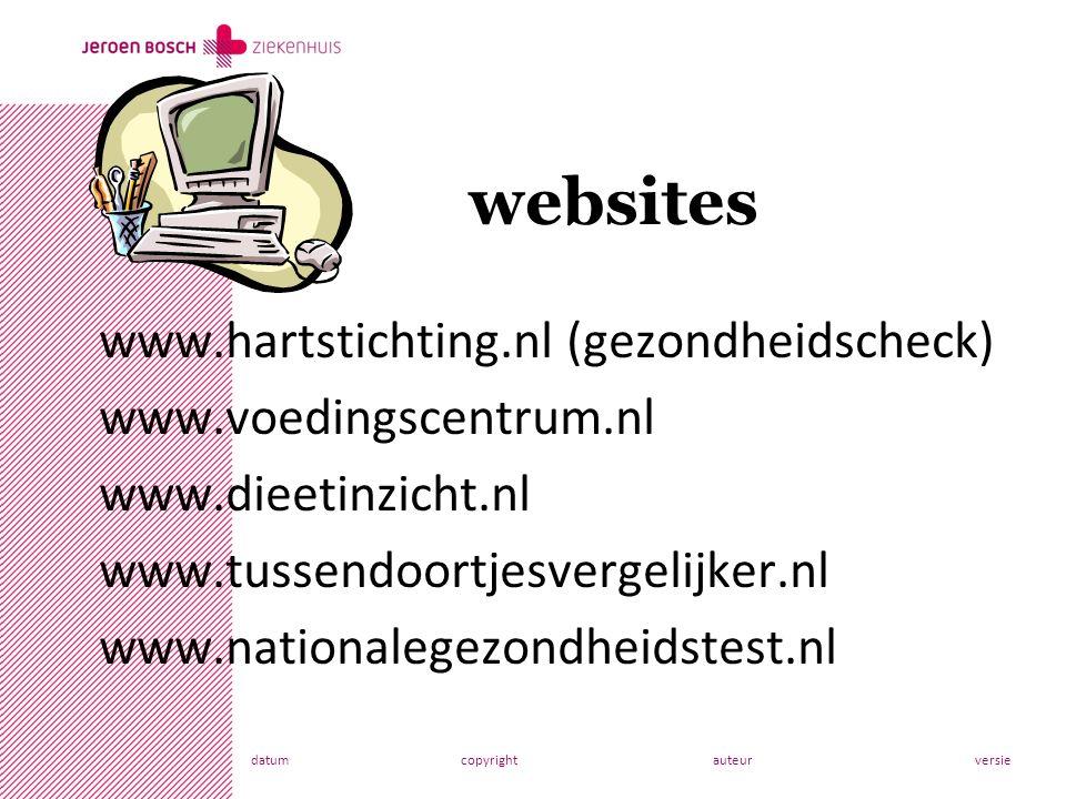 datumcopyrightauteurversie www.hartstichting.nl (gezondheidscheck) www.voedingscentrum.nl www.dieetinzicht.nl www.tussendoortjesvergelijker.nl www.nationalegezondheidstest.nl websites