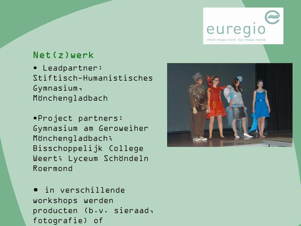 Leadpartner: Stiftisch-Humanistisches Gymnasium, Mönchengladbach Project partners: Gymnasium am Geroweiher Mönchengladbach; Bisschoppelijk College Wee