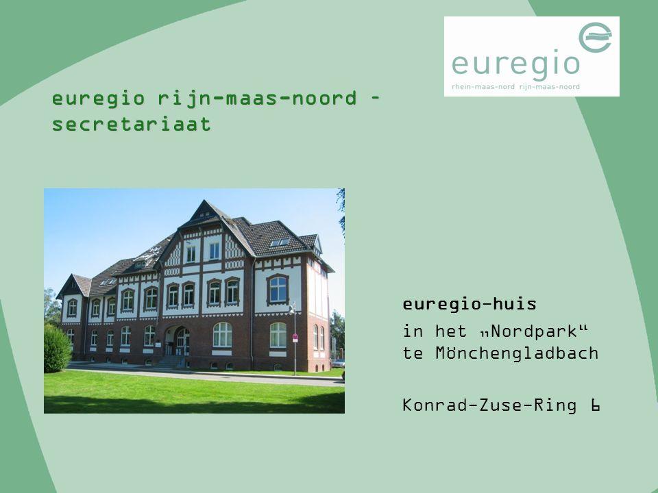 "euregio rijn-maas-noord – secretariaat euregio-huis in het ""Nordpark"" te Mönchengladbach Konrad-Zuse-Ring 6"