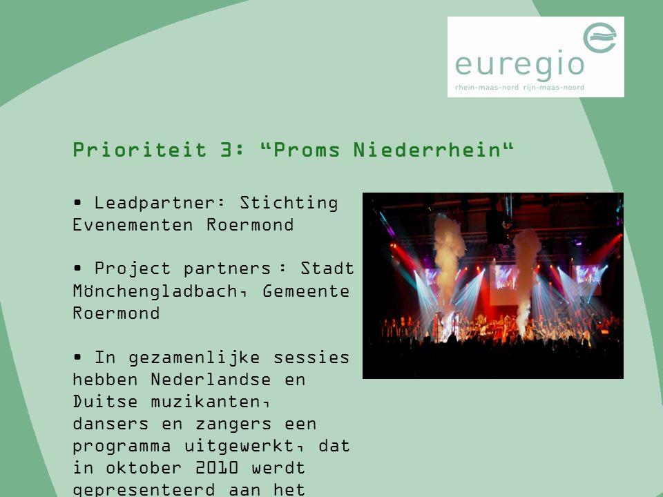 """Prioriteit 3: """"Proms Niederrhein"""" Leadpartner: Stichting Evenementen Roermond Project partners : Stadt Mönchengladbach, Gemeente Roermond In gezamenli"""