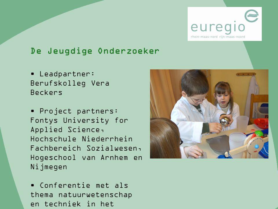 Leadpartner: Berufskolleg Vera Beckers Project partners: Fontys University for Applied Science, Hochschule Niederrhein Fachbereich Sozialwesen, Hogesc