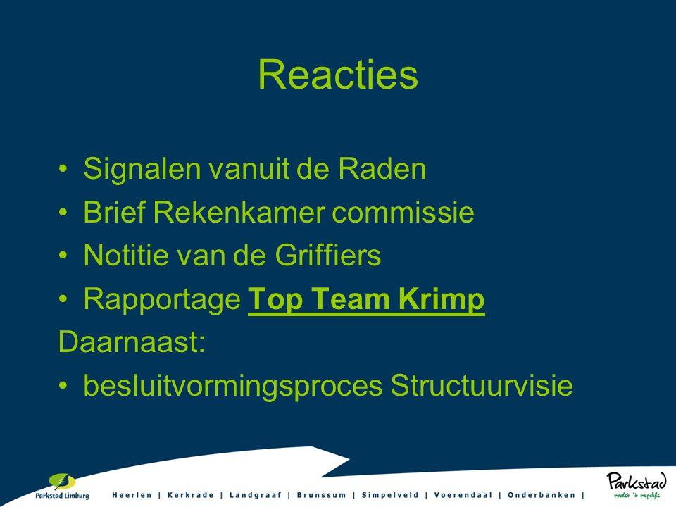 Reacties Signalen vanuit de Raden Brief Rekenkamer commissie Notitie van de Griffiers Rapportage Top Team Krimp Daarnaast: besluitvormingsproces Struc