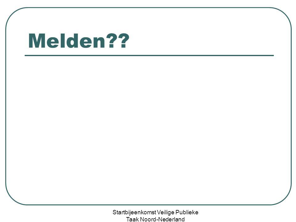Melden Startbijeenkomst Veilige Publieke Taak Noord-Nederland