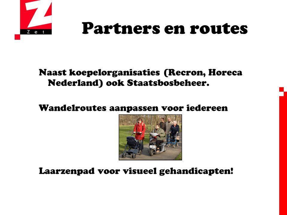Partners en routes Naast koepelorganisaties (Recron, Horeca Nederland) ook Staatsbosbeheer.