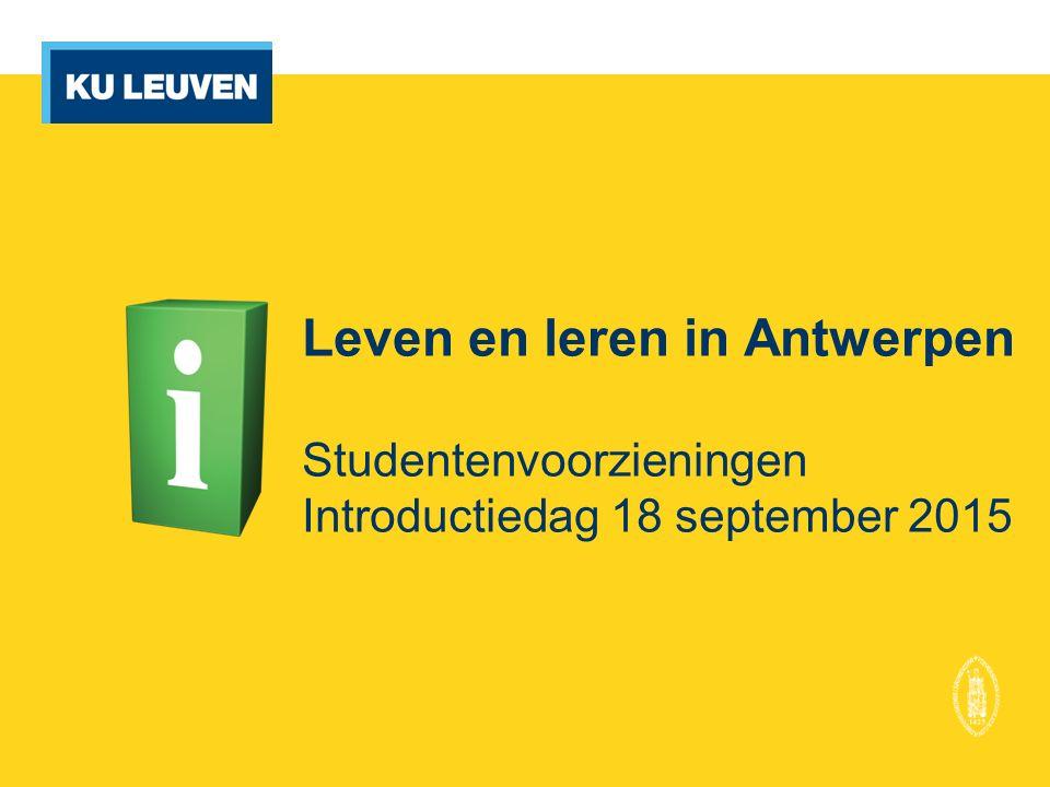 Studentenvoorzieningen KU Leuven Antwerpen Ondersteuning en advies voor en tijdens je studies Campus Carolus en Campus Sint-Andries http://www.kuleuven.be/studentenvoorzieningen/stuvoantwerpen/