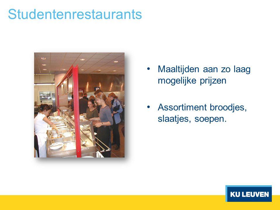 Studentenrestaurants Maaltijden aan zo laag mogelijke prijzen Assortiment broodjes, slaatjes, soepen.