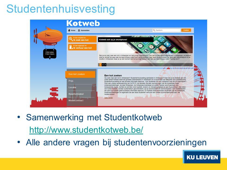 Studentenhuisvesting Samenwerking met Studentkotweb http://www.studentkotweb.be/ Alle andere vragen bij studentenvoorzieningen