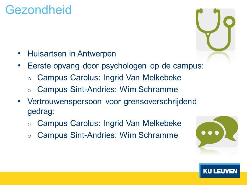 Huisartsen in Antwerpen Eerste opvang door psychologen op de campus: o Campus Carolus: Ingrid Van Melkebeke o Campus Sint-Andries: Wim Schramme Vertro