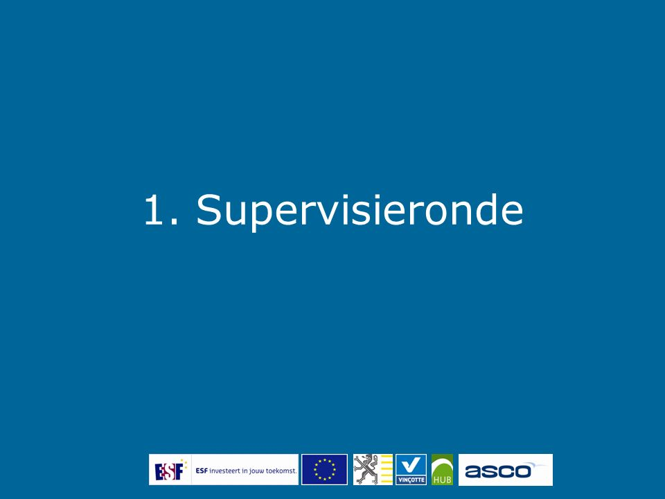 Supervisieronde: organisatie van ontmoetingen Ik heb de vorige ontmoeting met de mentee voorbereid.