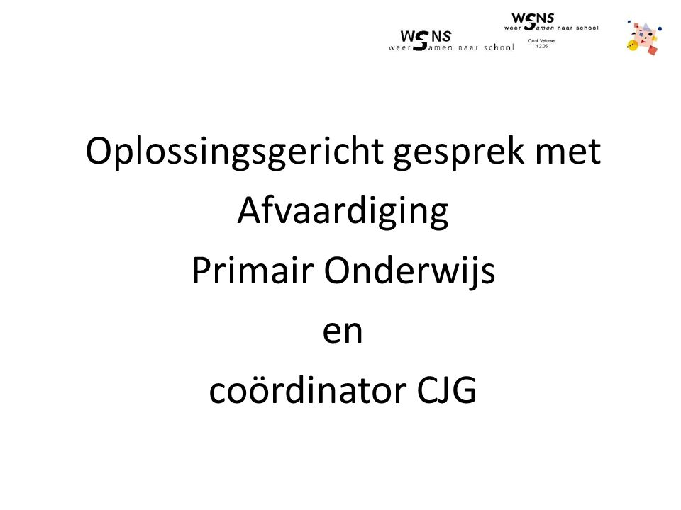 Oplossingsgericht gesprek met Afvaardiging Primair Onderwijs en coördinator CJG