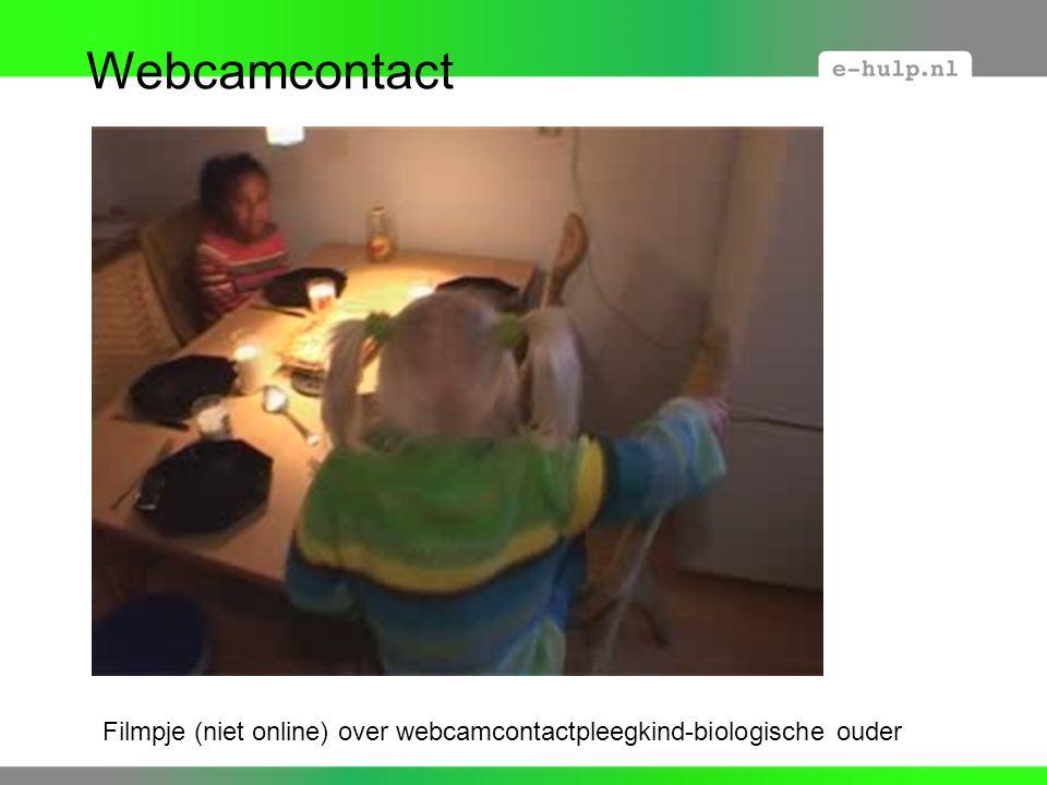 Webcamcontact Filmpje (niet online) over webcamcontactpleegkind-biologische ouder