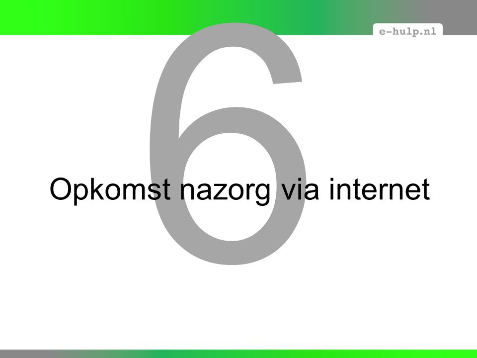6 Opkomst nazorg via internet