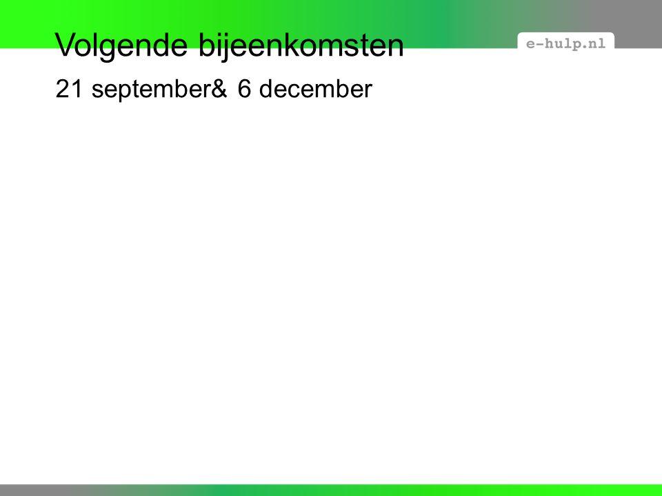 Volgende bijeenkomsten 21 september& 6 december