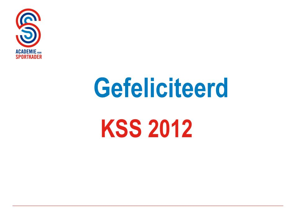 KSS 2012 Gefeliciteerd