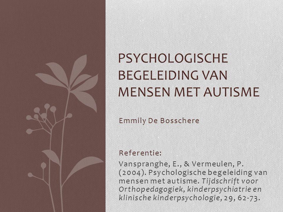 Emmily De Bosschere Referentie: Vanspranghe, E., & Vermeulen, P.