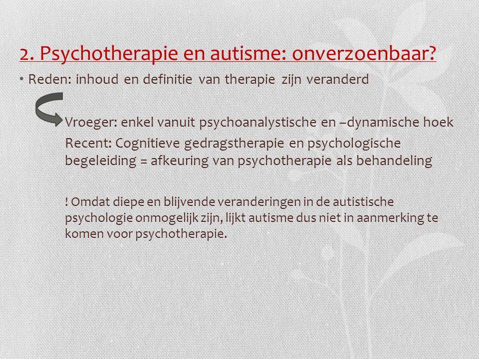2. Psychotherapie en autisme: onverzoenbaar.
