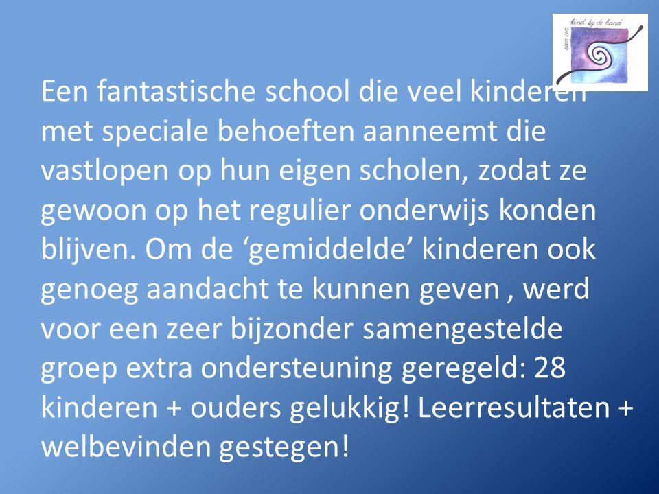 Een fantastische school die veel kinderen met speciale behoeften aanneemt die vastlopen op hun eigen scholen, zodat ze gewoon op het regulier onderwijs konden blijven.