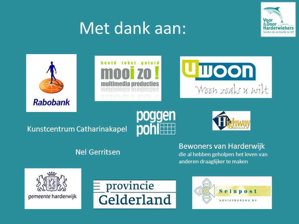 Met dank aan: Kunstcentrum Catharinakapel Nel Gerritsen Bewoners van Harderwijk die al hebben geholpen het leven van anderen draaglijker te maken