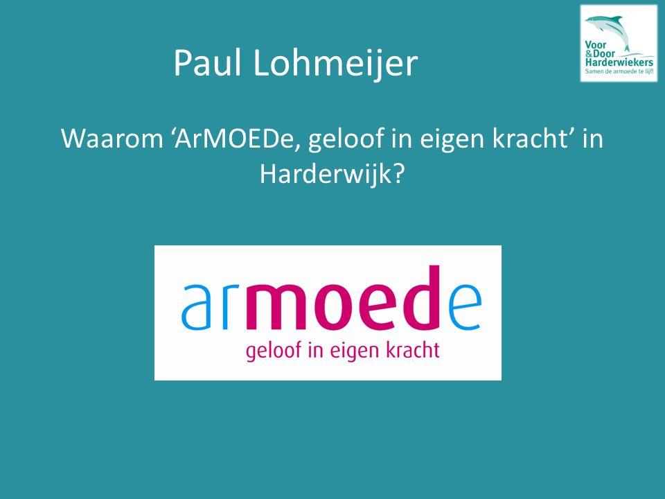 Paul Lohmeijer Waarom 'ArMOEDe, geloof in eigen kracht' in Harderwijk