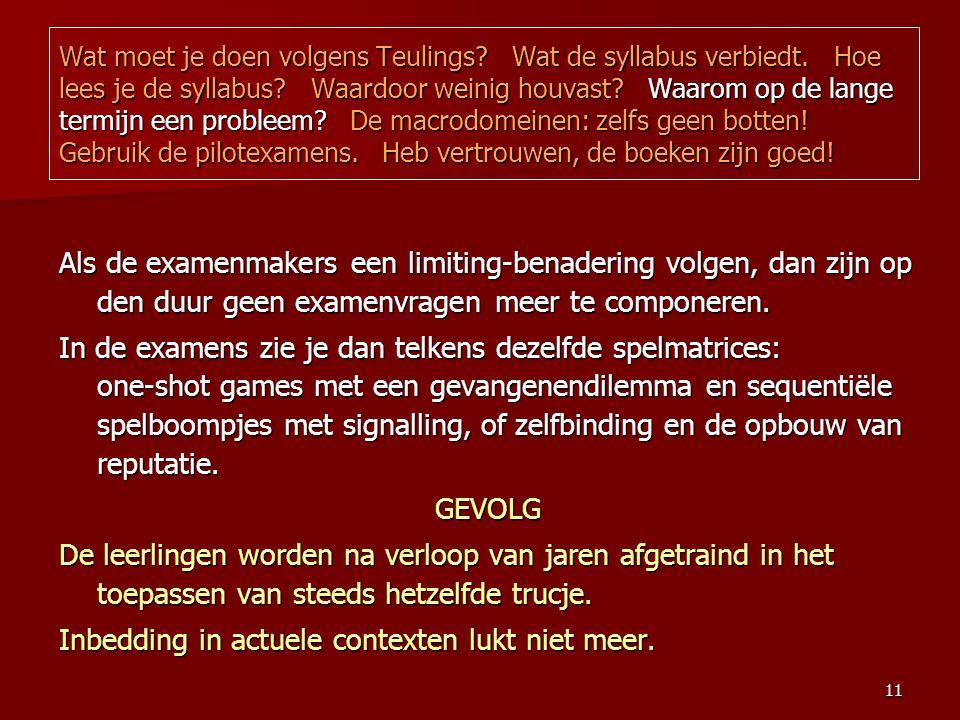 11 Als de examenmakers een limiting-benadering volgen, dan zijn op den duur geen examenvragen meer te componeren.