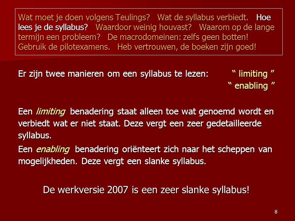 8 Wat moet je doen volgens Teulings. Wat de syllabus verbiedt.