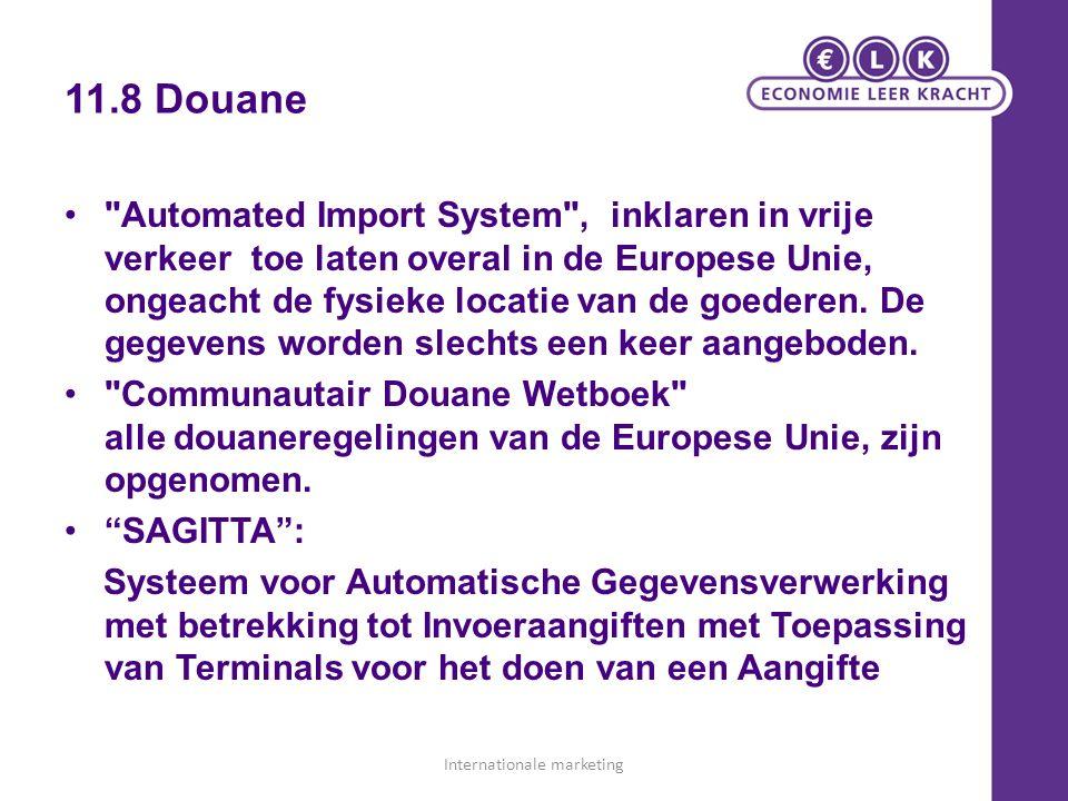 11.8 Douane Automated Import System , inklaren in vrije verkeer toe laten overal in de Europese Unie, ongeacht de fysieke locatie van de goederen.