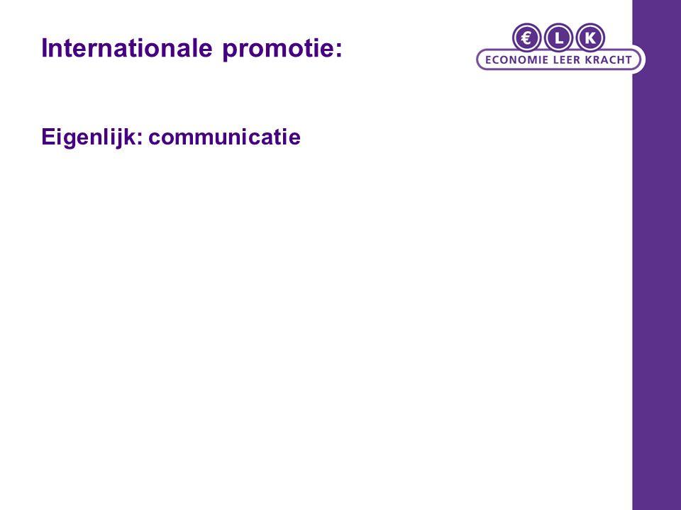 Internationale promotie: Eigenlijk: communicatie