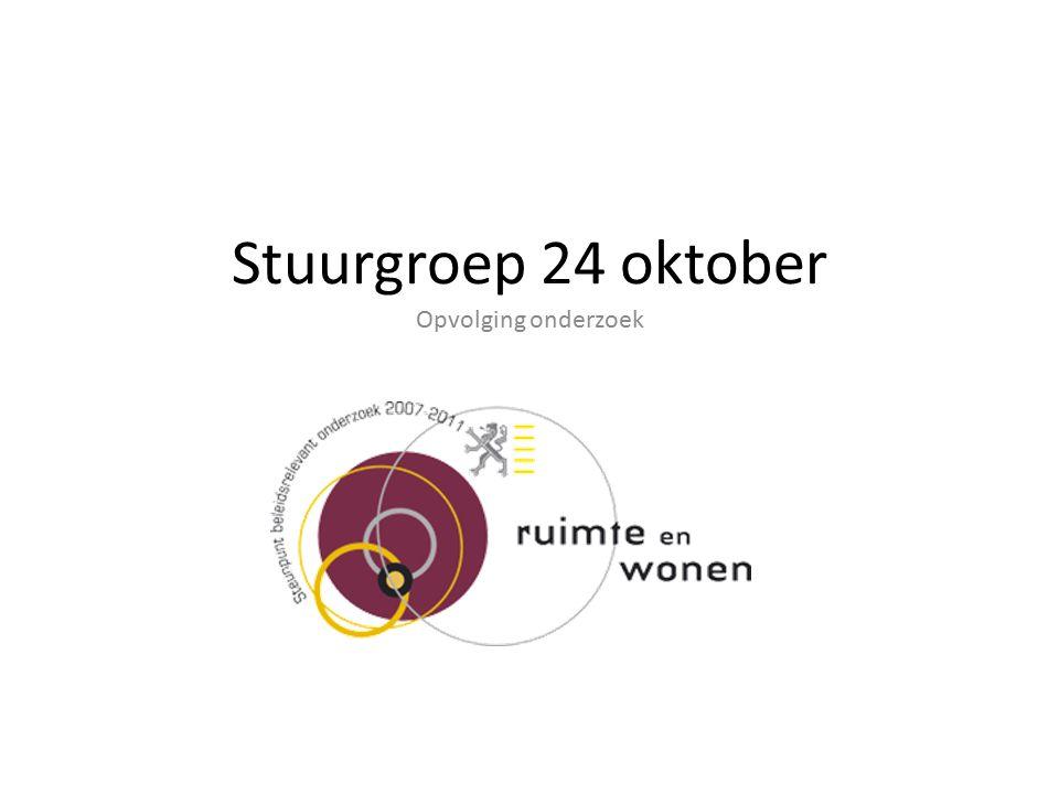 Stuurgroep 24 oktober Opvolging onderzoek