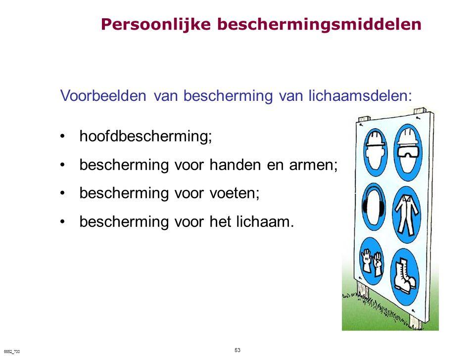 53 6652_700 Voorbeelden van bescherming van lichaamsdelen: hoofdbescherming; bescherming voor handen en armen; bescherming voor voeten; bescherming vo