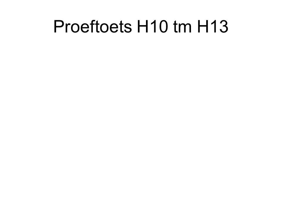 Proeftoets H10 tm H13