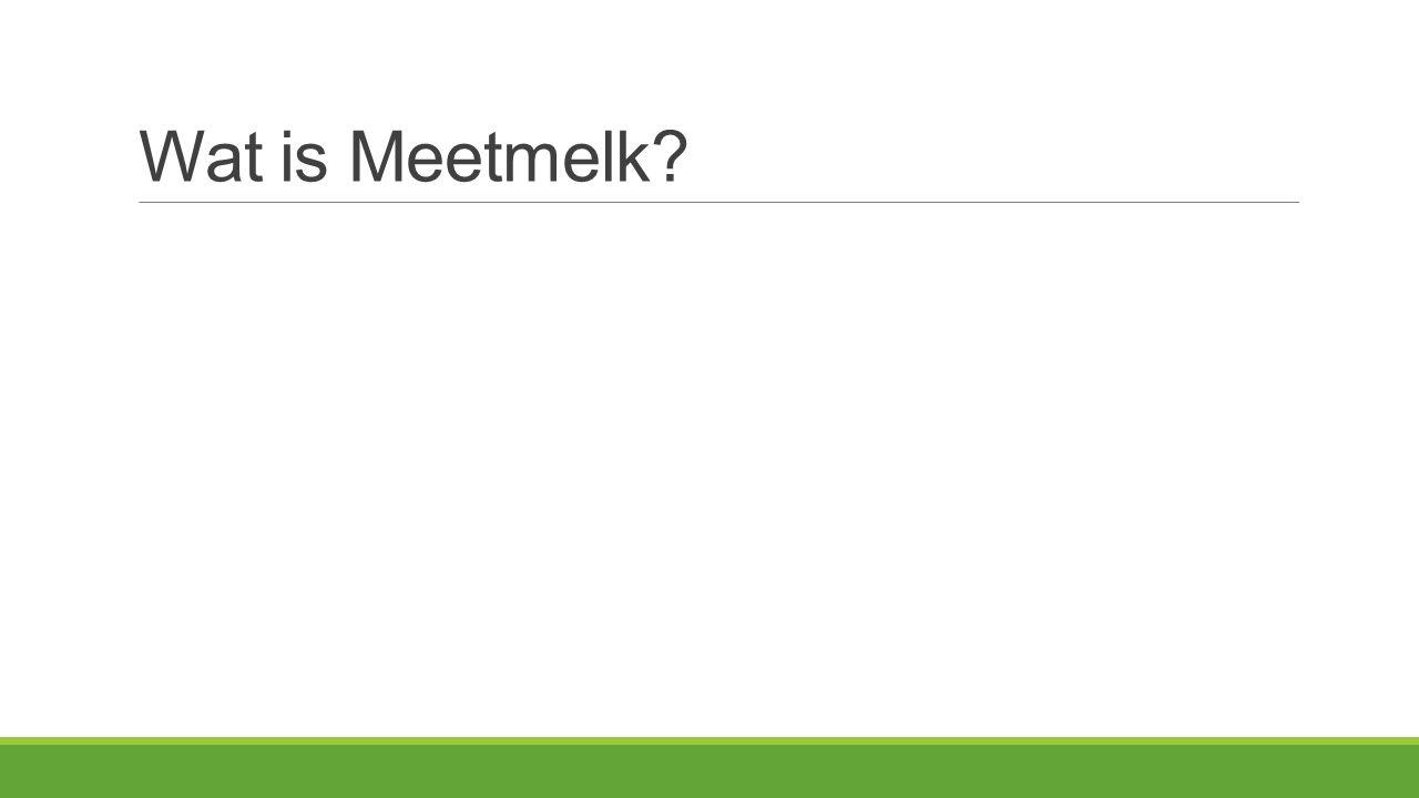 Wat is Meetmelk?