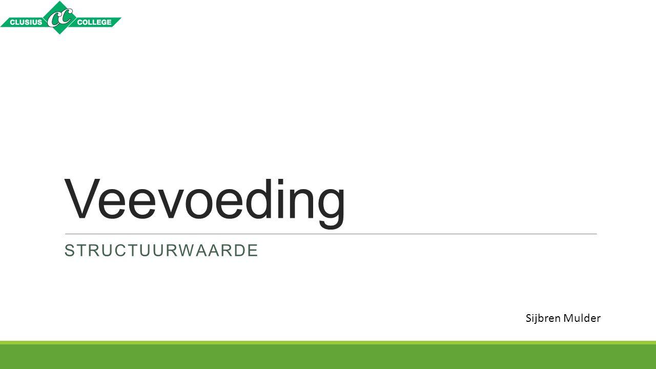 Veevoeding STRUCTUURWAARDE Sijbren Mulder