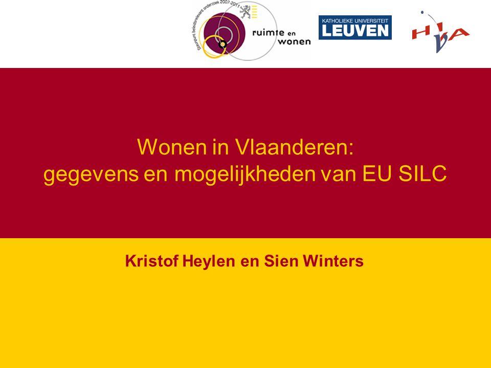Wonen in Vlaanderen: gegevens en mogelijkheden SILC Inhoud Analyse woonsituatie in Vlaanderen SILC enquête: golven 2004-2005 Aandacht voor mogelijkheden van de data Vergelijking tussen gewesten Vergelijking met resultaten van de Woonsurvey 2005