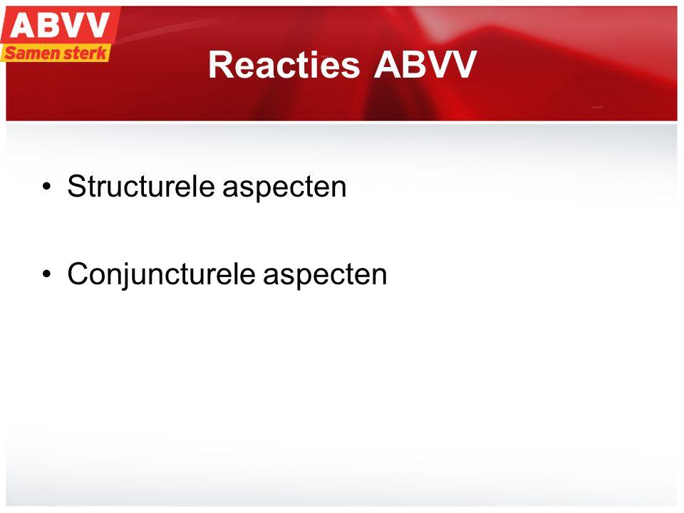 6 Reacties ABVV Structurele aspecten Conjuncturele aspecten