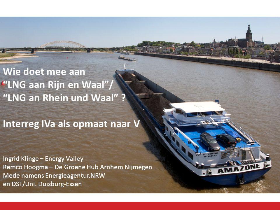 Wie doet mee aan LNG aan Rijn en Waal / LNG an Rhein und Waal .