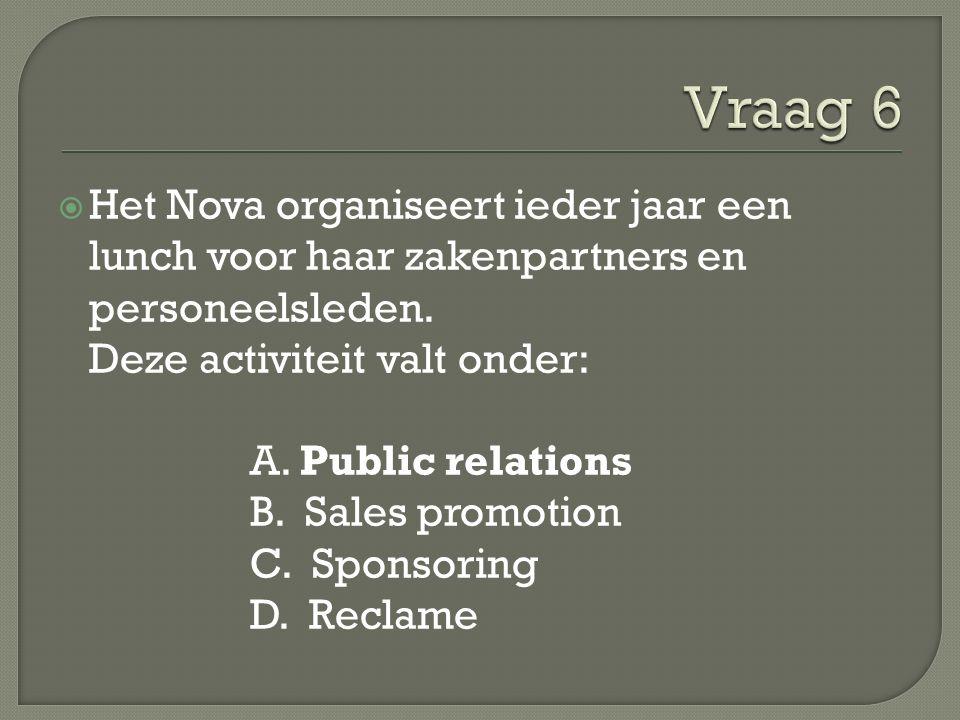  Het Nova organiseert ieder jaar een lunch voor haar zakenpartners en personeelsleden. Deze activiteit valt onder: A. Public relations B. Sales promo