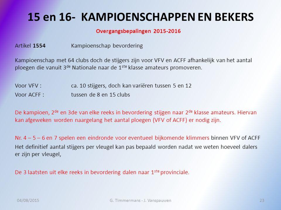 15 en 16- KAMPIOENSCHAPPEN EN BEKERS 04/08/2015G. Timmermans - J.