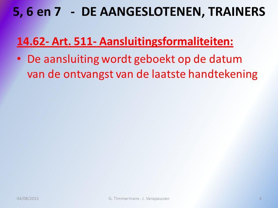 5, 6 en 7 - DE AANGESLOTENEN, TRAINERS 14.62- Art.