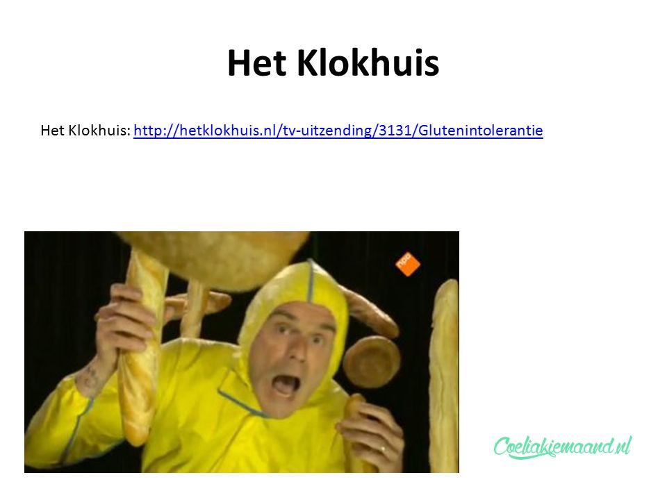 Het Klokhuis Het Klokhuis: http://hetklokhuis.nl/tv-uitzending/3131/Glutenintolerantiehttp://hetklokhuis.nl/tv-uitzending/3131/Glutenintolerantie