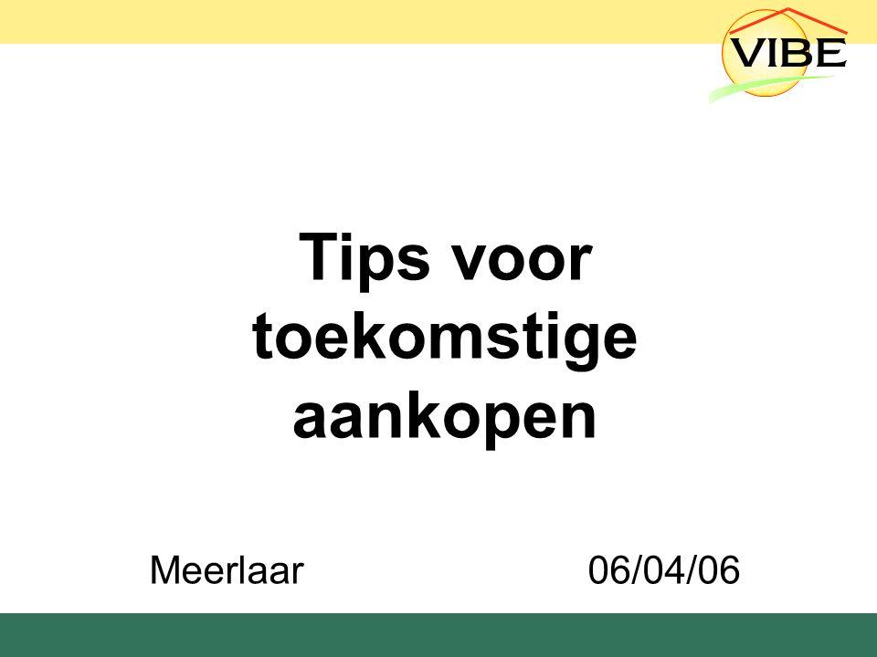 Tips voor toekomstige aankopen Meerlaar06/04/06
