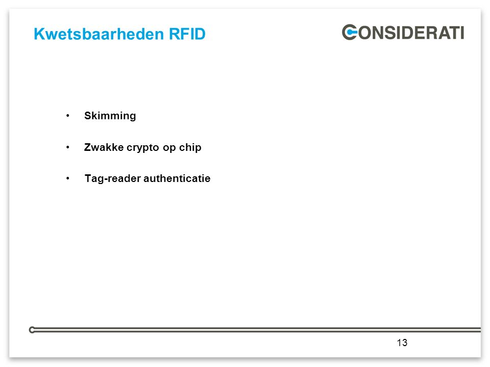 13 Kwetsbaarheden RFID Skimming Zwakke crypto op chip Tag-reader authenticatie 13