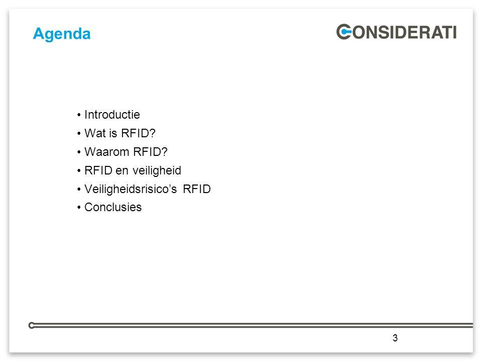 3 Agenda Introductie Wat is RFID. Waarom RFID.